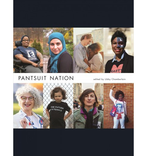Pantsuit Nation (Hardcover) (Libby Chamberlain) - image 1 of 1