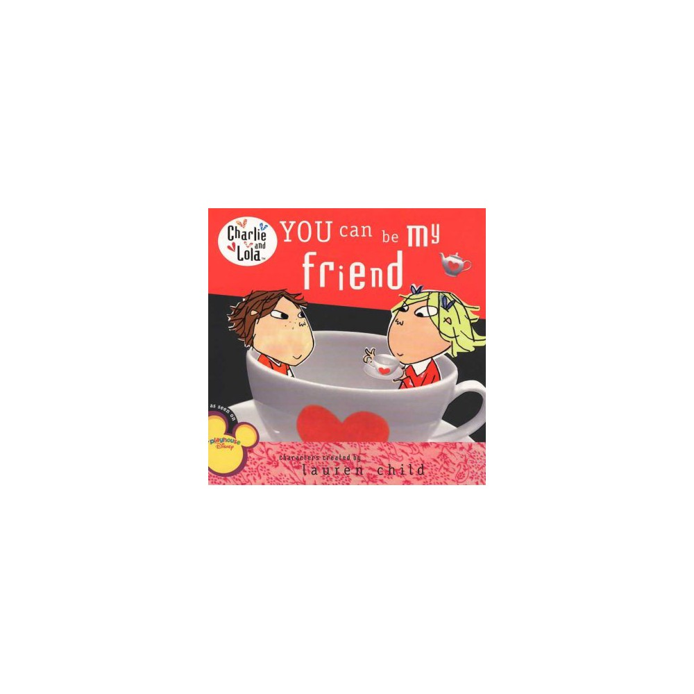 You Can Be My Friend ( Charlie And Lola) (Paperback)
