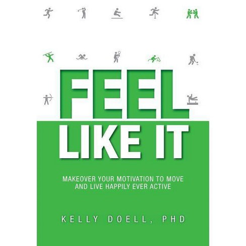 Feel Like It - by  Kelly Doell (Paperback) - image 1 of 1