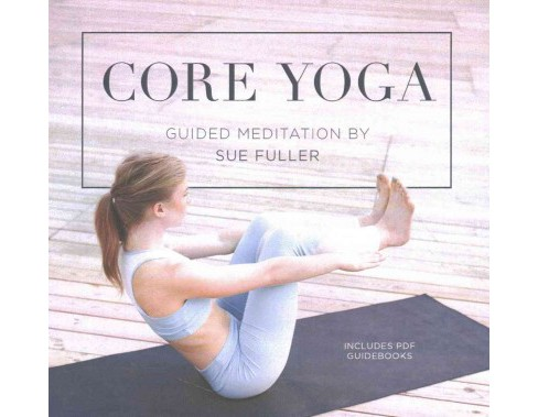 Core Yoga : Guided Meditation; Library Edition, Includes PDF Guidebooks (Unabridged) (CD/Spoken Word) - image 1 of 1