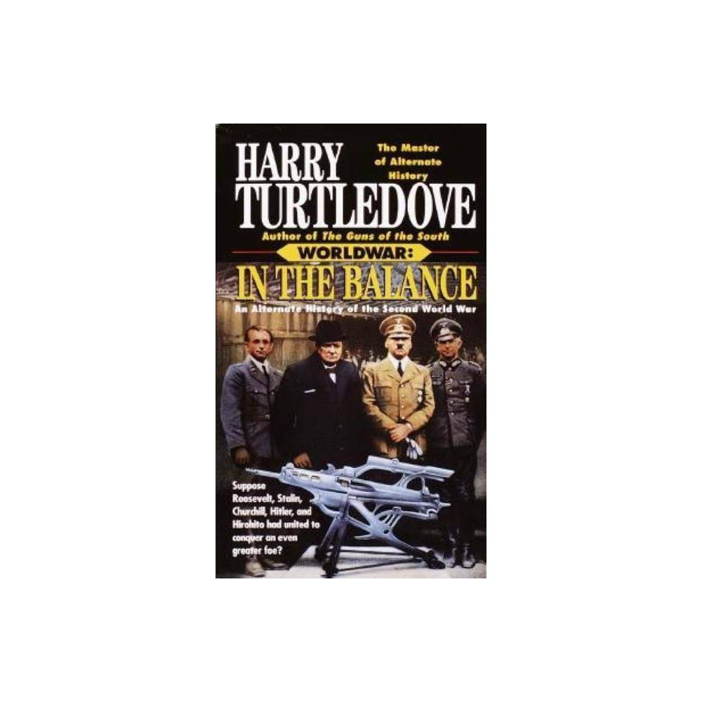 In The Balance Worldwar Book One By Harry Turtledove Paperback