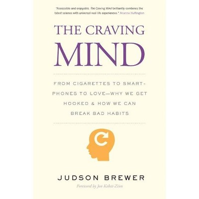 The Craving Mind - by  Judson Brewer (Paperback)