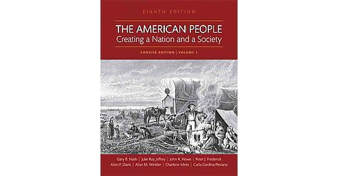 American People : Creating a Nation and a Society: To 1877 (Paperback) (John R. Howe & Allan M. Winkler - image 1 of 1