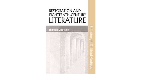 Restoration and Eighteenth-Century Liter ( Edinburgh Critical Guides to Literature) (Hardcover) - image 1 of 1