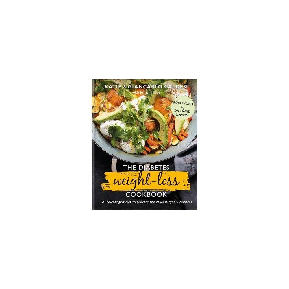 Diabetes Weight Loss Cookbook - by Katie Caldesi & Giancarlo Caldesi (Hardcover)