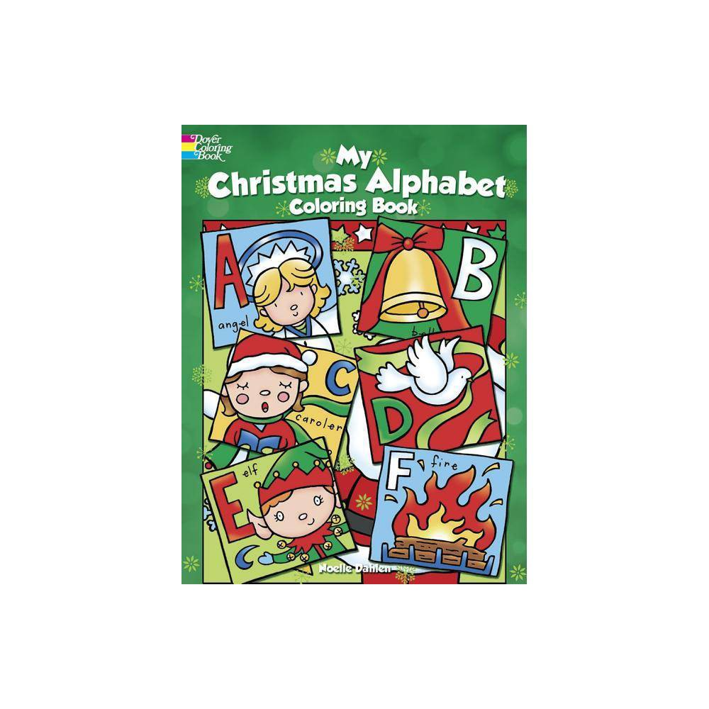 My Christmas Alphabet Coloring Book Dover Holiday Coloring Book By Noelle Dahlen Paperback