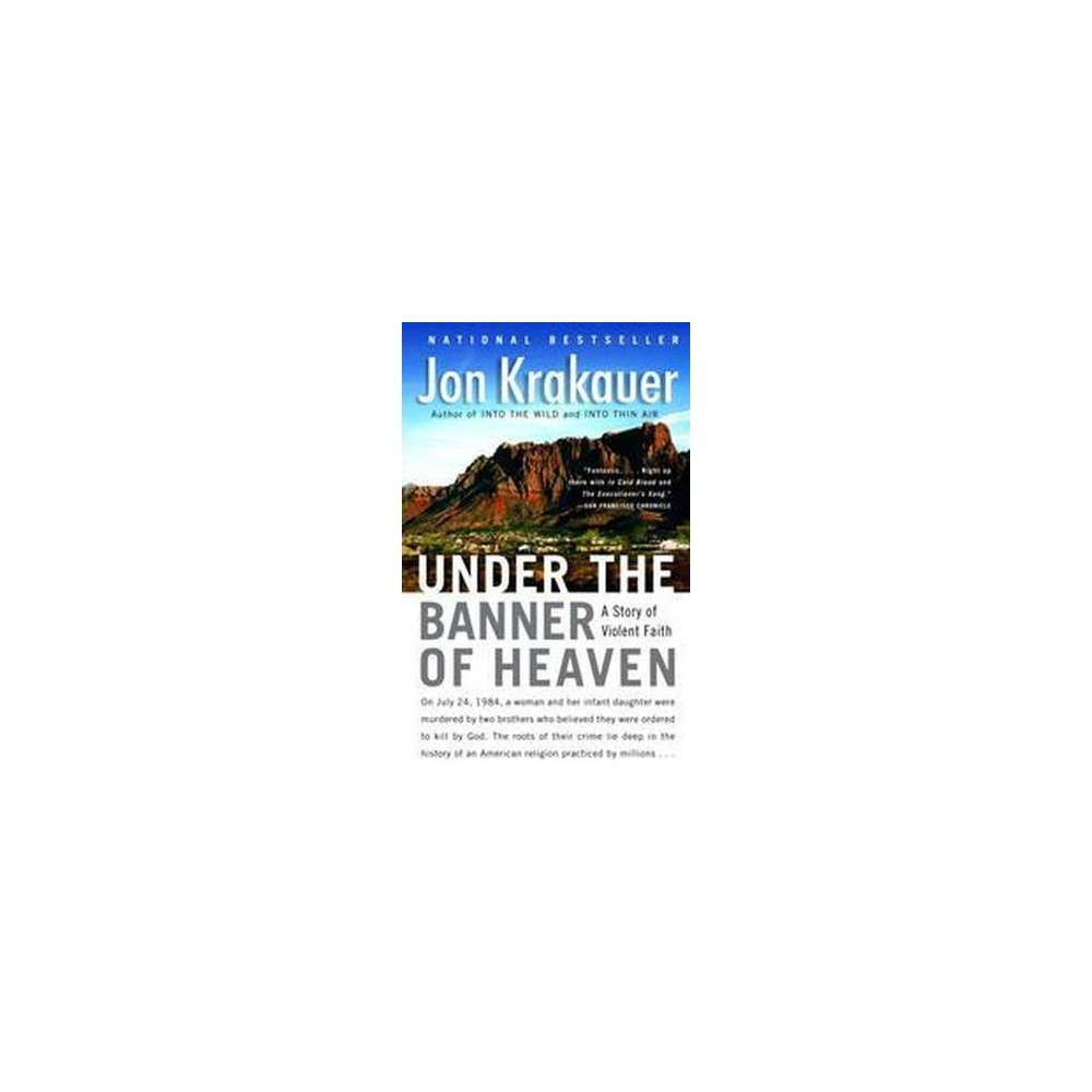 Under the Banner of Heaven (Reprint) (Paperback) by Jon Krakauer