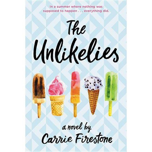 The Unlikelies - by  Carrie Firestone (Paperback) - image 1 of 1