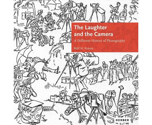 Laughter and the Camera : A Different History of Photography (Hardcover) (Rolf Krauss) - image 1 of 1