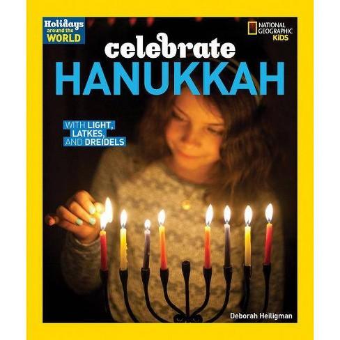 Celebrate Hanukkah - (Holidays Around the World) by  Deborah Heiligman (Paperback) - image 1 of 1