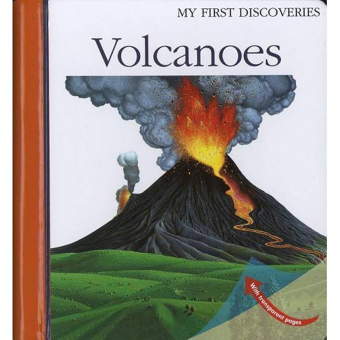 Volcanoes - (My First Discoveries) by  Sylvaine Peyrols & Christian Broutin & Daniel Moignot (Hardcover) - image 1 of 1
