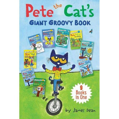 Pete the Cat's Giant Groovy Book : 9 Books in One -  by James Dean (Hardcover)