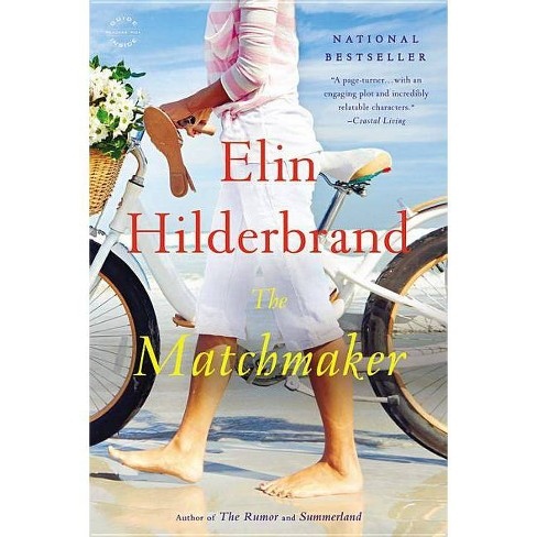 The Matchmaker (Reprint) (Paperback) by Elin Hilderbrand - image 1 of 1