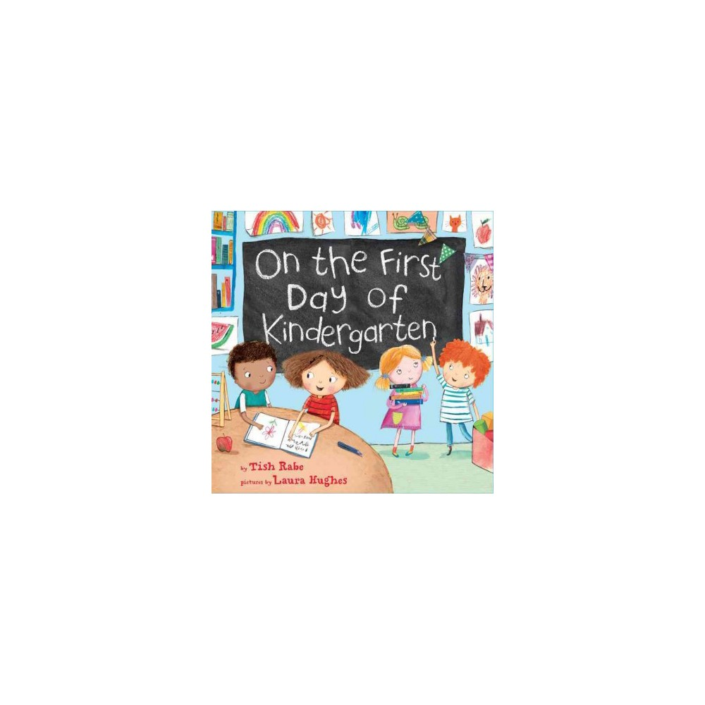 On the First Day of Kindergarten (Hardcover) by Tish Rabe, Laura Hughes