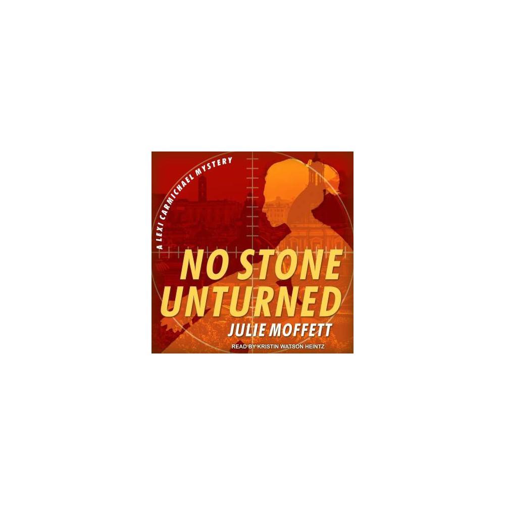 No Stone Unturned - Unabridged (Lexi Carmichael) by Julie Moffett (CD/Spoken Word)