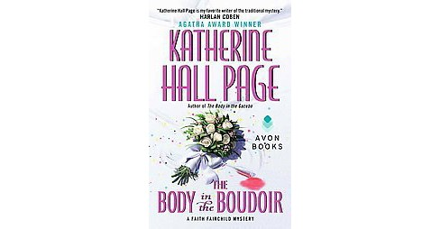 The Body in the Boudoir ( Faith Fairchild Mysteries) (Reprint) (Paperback) - image 1 of 1