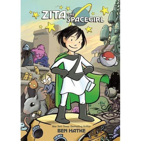 Zita the Spacegirl - by  Ben Hatke (Hardcover) - image 1 of 1