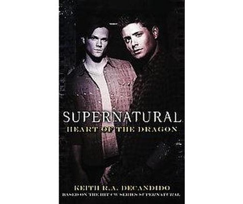 Supernatural : Heart of the Dragon (Paperback) (Keith R. A. DeCandido) - image 1 of 1