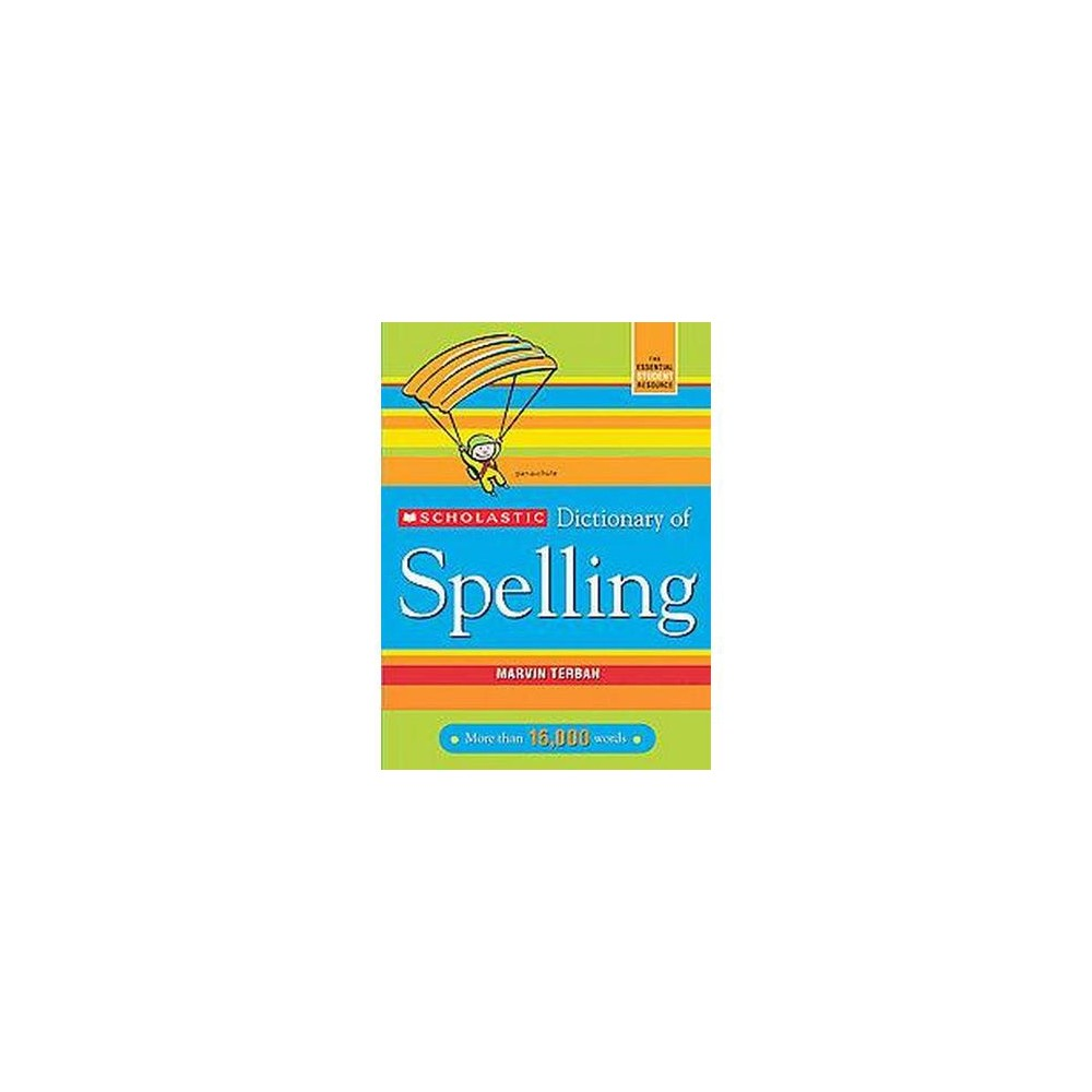 Scholastic Dictionary of Spelling (Revised) (Paperback) (Marvin Terban)