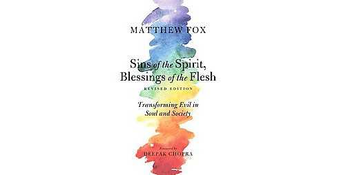 Sins of the Spirit, Blessings of the Flesh : Transforming Evil in Soul and Society (Revised) (Paperback) - image 1 of 1