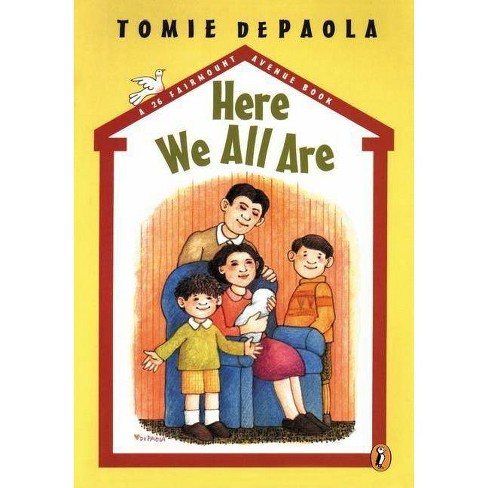 Here We All Are - (26 Fairmount Avenue) by  Tomie dePaola (Paperback) - image 1 of 1