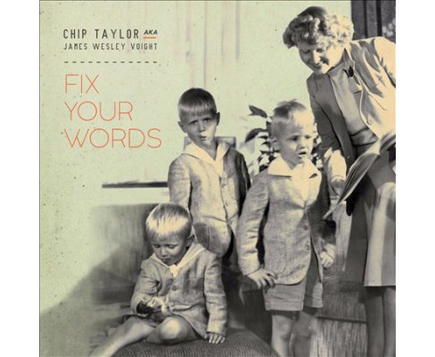Chip Taylor - Fix Your Words (CD) - image 1 of 1