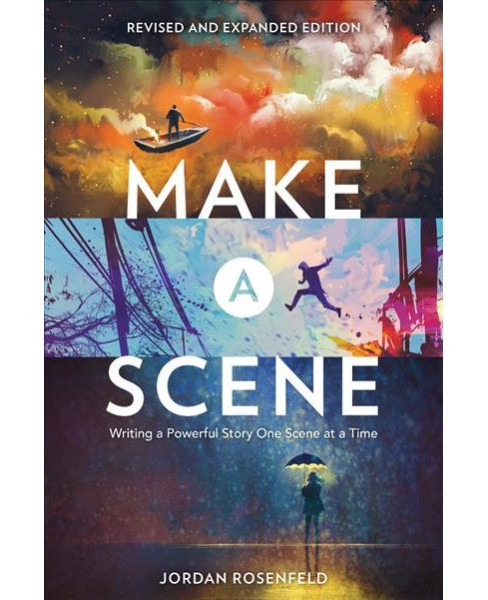 Make a Scene : Writing a Powerful Story One Scene at a Time (Paperback) (Jordan Rosenfeld) - image 1 of 1