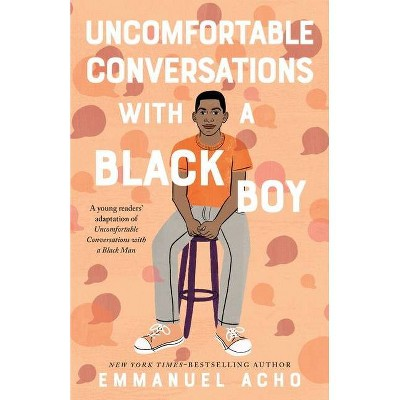 Uncomfortable Conversations with a Black Boy - by Emmanuel Acho (Hardcover)
