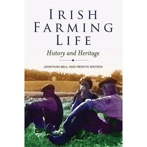 Irish Farming Life - by  Jonathan Bell & Mervyn Watson (Paperback) - image 1 of 1