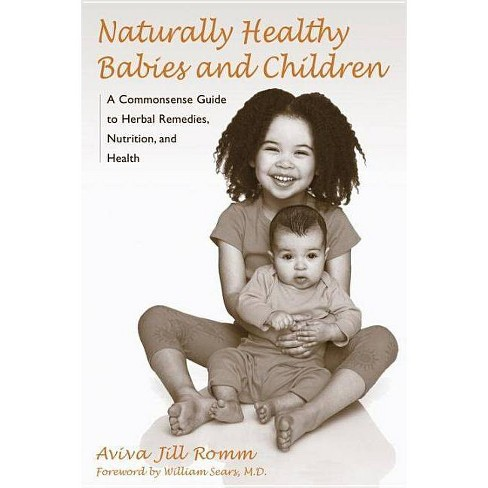 Naturally Healthy Babies and Children - by  Aviva Jill Romm (Paperback) - image 1 of 1