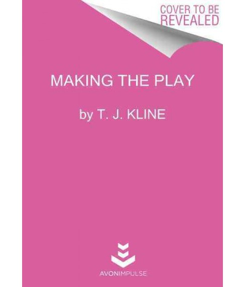 Making the Play (Paperback) (T. J. Kline) - image 1 of 1
