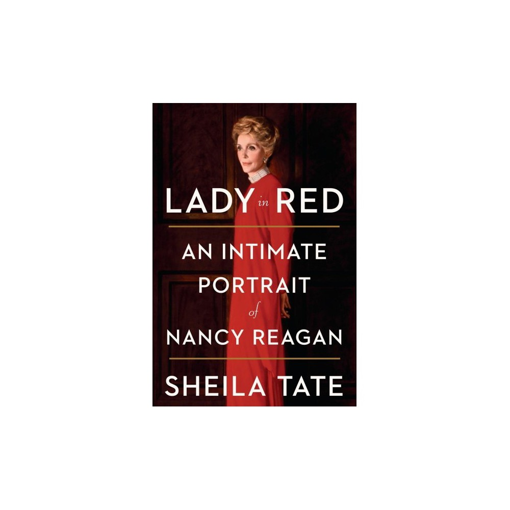Lady in Red : An Intimate Portrait of Nancy Reagan - Reprint by Sheila Tate (Paperback)