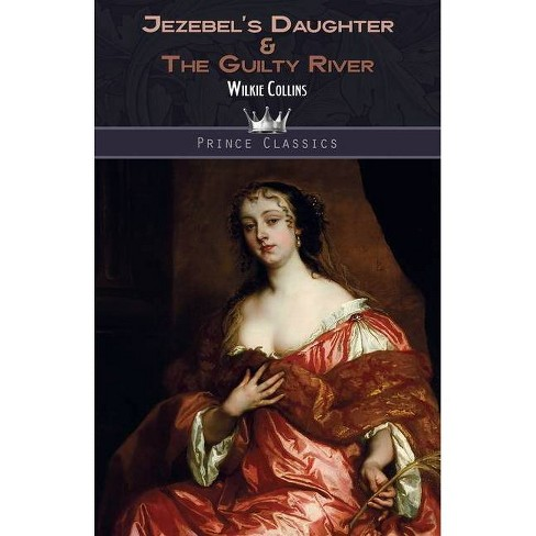 Jezebel's Daughter & The Guilty River - by  Wilkie Collins (Paperback) - image 1 of 1