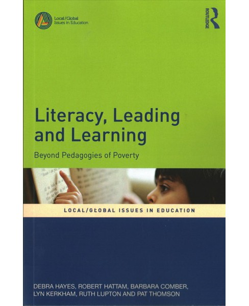 Literacy, Leading and Learning : Beyond Pedagogies of Poverty (Paperback) (Debra Hayes & Robert Hattam & - image 1 of 1