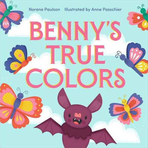 Benny's True Colors - by  Norene Paulson (Hardcover) - image 1 of 1