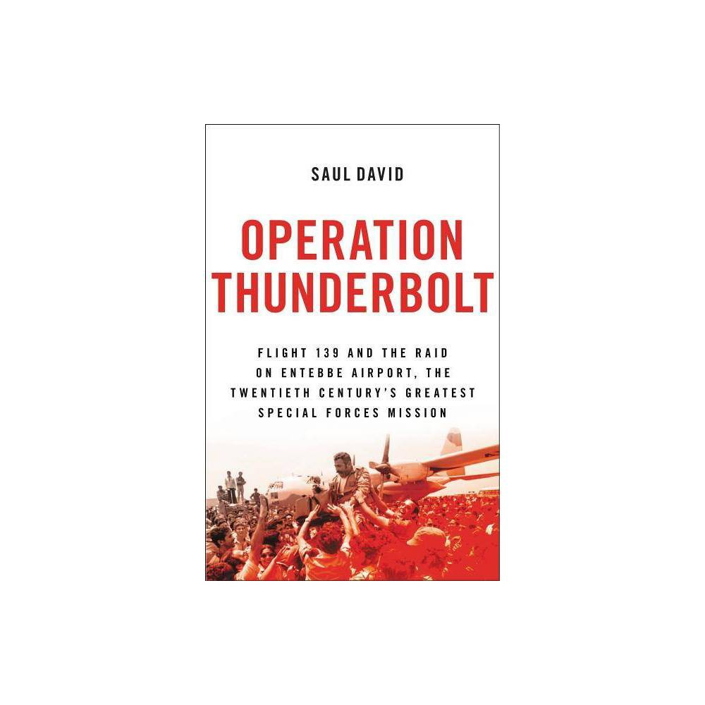 Operation Thunderbolt By Saul David Paperback