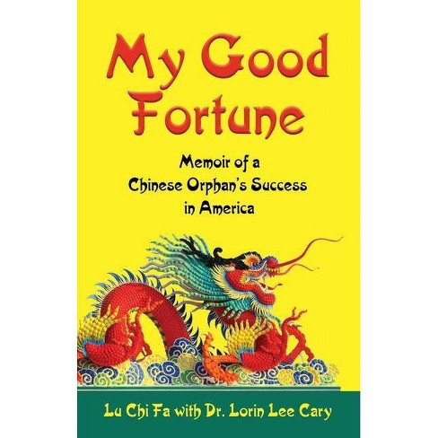 My Good Fortune - by  Lu Chi Fa & Lorin Lee Cary (Paperback) - image 1 of 1