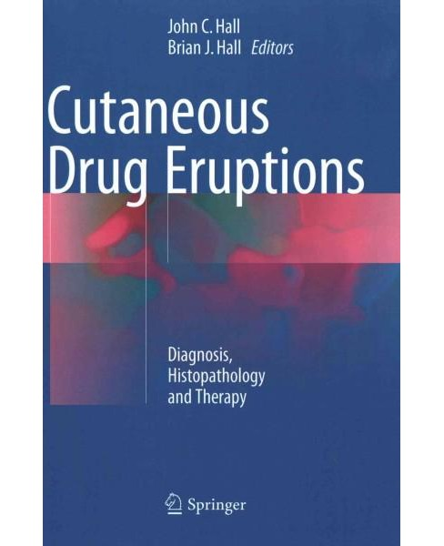 Cutaneous Drug Eruptions : Diagnosis, Histopathology and Therapy (Hardcover) - image 1 of 1