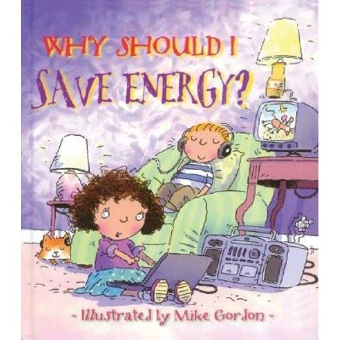 Why Should I Save Energy? - (Why Should I? Books) by  Jen Green (Paperback) - image 1 of 1