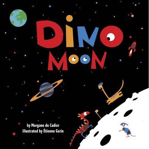 Dino Moon - (Kane Press Single Titles) by  Morgane De Cadier (Hardcover) - image 1 of 1