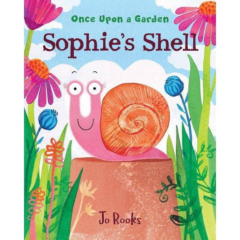 Sophie's Shell - (Once Upon a Garden) by  Jo Rooks (Hardcover) - image 1 of 1