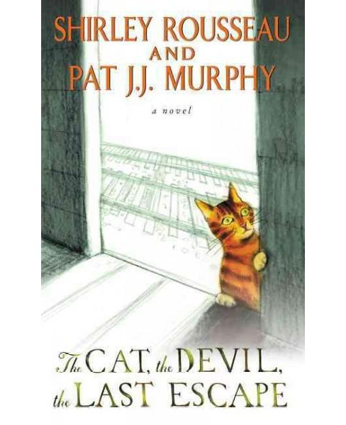 Cat, the Devil, the Last Escape -  by Shirley Rousseau & Pat J. J. Murphy (Paperback) - image 1 of 1