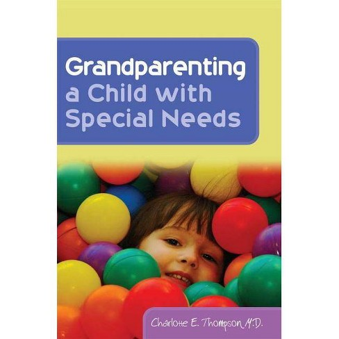 Grandparenting a Child with Special Needs - by  Charlotte Thompson (Paperback) - image 1 of 1