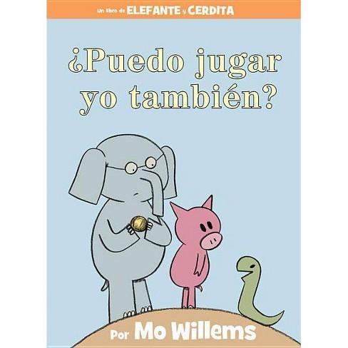¿puedo Jugar Yo También? (an Elephant & Piggie Book, Spanish Edition) - (Elephant and Piggie Book) - image 1 of 1