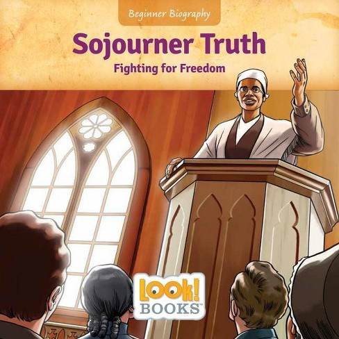 Sojourner Truth - (Beginner Biography (Look! Books (Tm))) by  Jeri Cipriano (Hardcover) - image 1 of 1