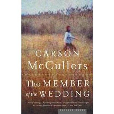 The Member of the Wedding - by  Carson McCullers (Paperback)
