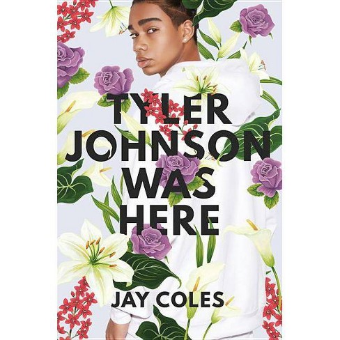 Tyler Johnson Was Here -  by Jay Coles (Hardcover) - image 1 of 1