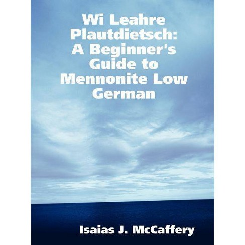 Wi Leahre Plautdietsch - by  Isaias McCaffery (Paperback) - image 1 of 1