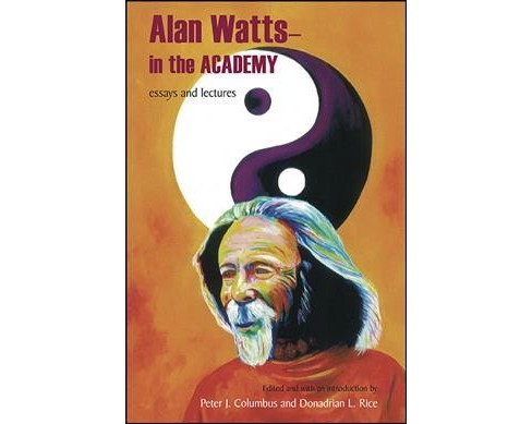 Alan Watts--In the Academy : Essays and Lectures (Hardcover) - image 1 of 1