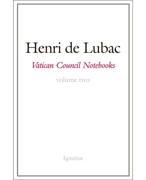 Vatican Council Notebooks (Vol 2) (Annotated) (Paperback) (Henri Cardinal De Lubac) - image 1 of 1